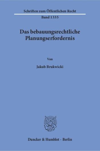Cover: Das bebauungsrechtliche Planungserfordernis
