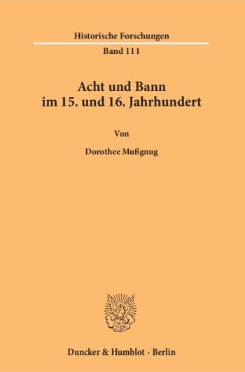 Cover: Acht und Bann im 15. und 16. Jahrhundert