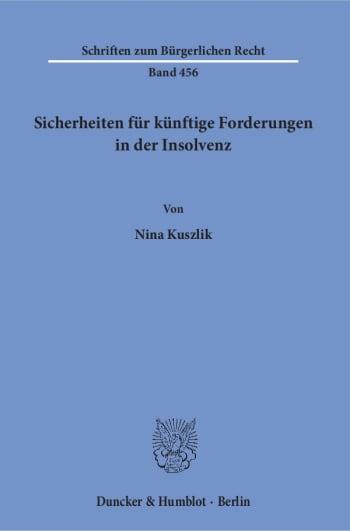 Cover: Sicherheiten für künftige Forderungen in der Insolvenz