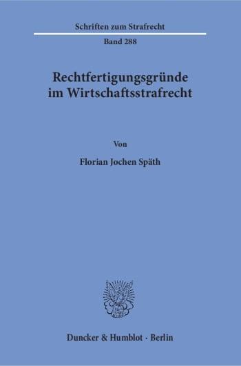 Cover: Rechtfertigungsgründe im Wirtschaftsstrafrecht