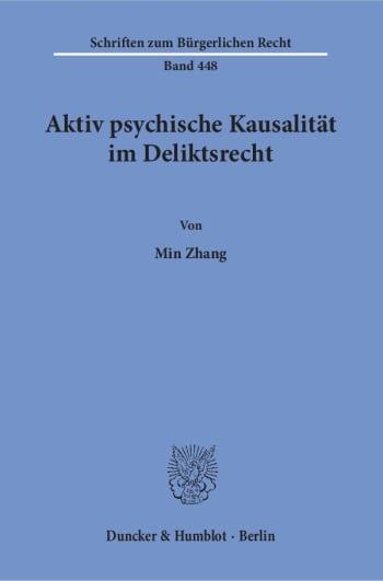 Cover: Aktiv psychische Kausalität im Deliktsrecht