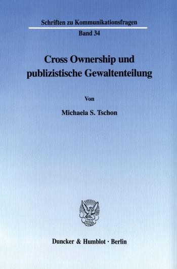 Cover: Cross Ownership und publizistische Gewaltenteilung
