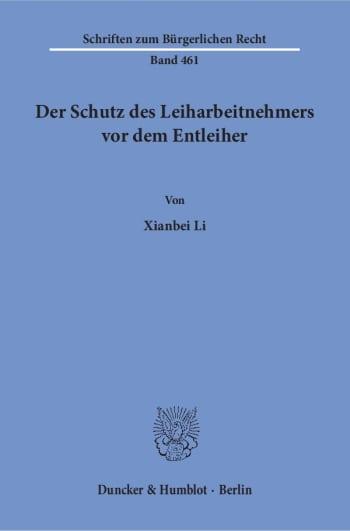 Cover: Der Schutz des Leiharbeitnehmers vor dem Entleiher