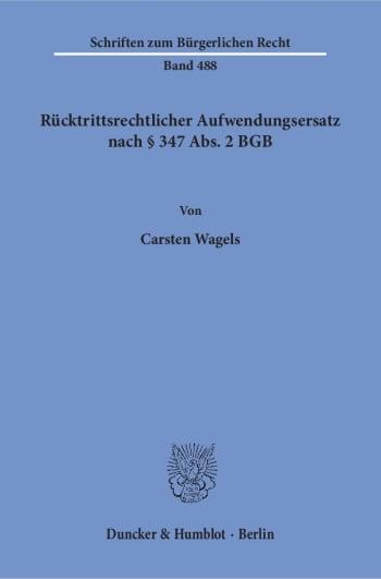 Cover: Rücktrittsrechtlicher Aufwendungsersatz nach § 347 Abs. 2 BGB