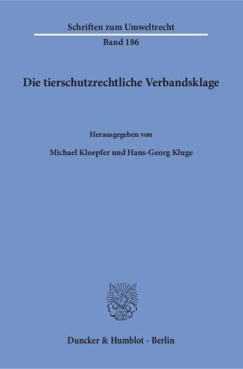 Cover: Die tierschutzrechtliche Verbandsklage