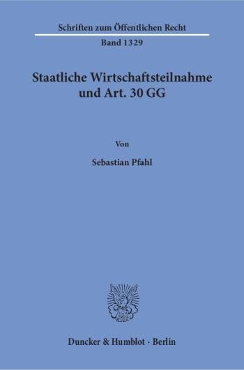 Cover: Staatliche Wirtschaftsteilnahme und Art. 30 GG