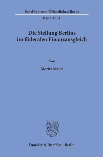 Cover: Die Stellung Berlins im föderalen Finanzausgleich