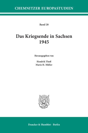 Cover: Das Kriegsende in Sachsen 1945