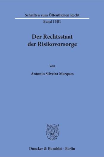 Cover: Der Rechtsstaat der Risikovorsorge