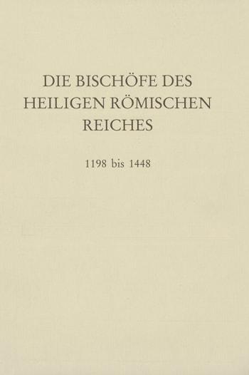 Cover: Die Bischöfe des Heiligen Römischen Reiches 1198 bis 1448