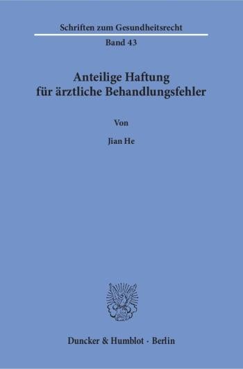 Cover: Anteilige Haftung für ärztliche Behandlungsfehler