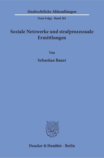 Cover: Soziale Netzwerke und strafprozessuale Ermittlungen