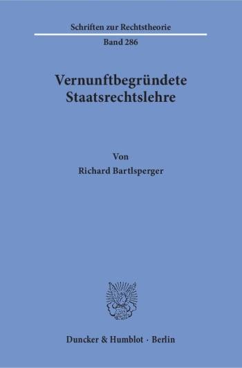 Cover: Vernunftbegründete Staatsrechtslehre
