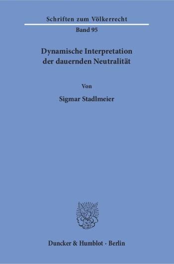 Cover: Dynamische Interpretation der dauernden Neutralität