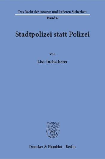 Cover: Stadtpolizei statt Polizei