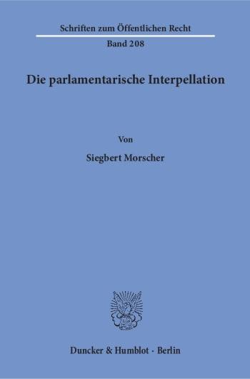 Cover: Die parlamentarische Interpellation
