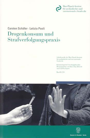 Cover: Drogenkonsum und Strafverfolgungspraxis
