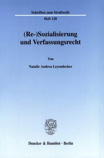 Cover: (Re-)Sozialisierung und Verfassungsrecht