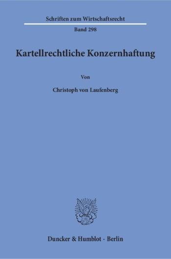 Cover: Kartellrechtliche Konzernhaftung