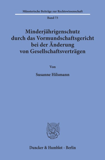 Cover: Minderjährigenschutz durch das Vormundschaftsgericht bei der Änderung von Gesellschaftsverträgen