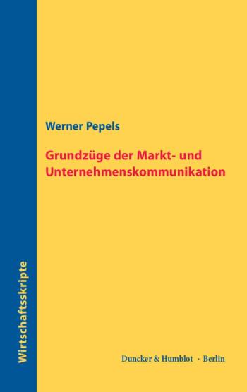 Cover: Grundzüge der Markt- und Unternehmenskommunikation
