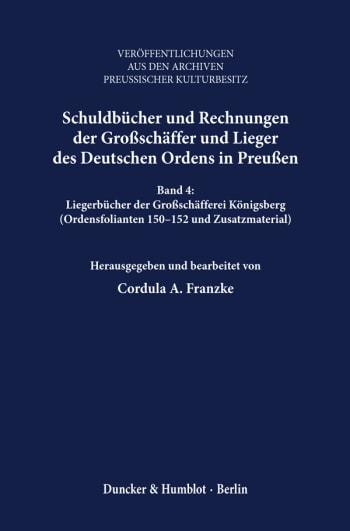 Cover: Schuldbücher und Rechnungen der Großschäffer und Lieger des Deutschen Ordens in Preußen