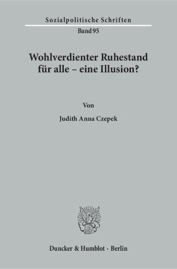 Cover: Wohlverdienter Ruhestand für alle – eine Illusion?
