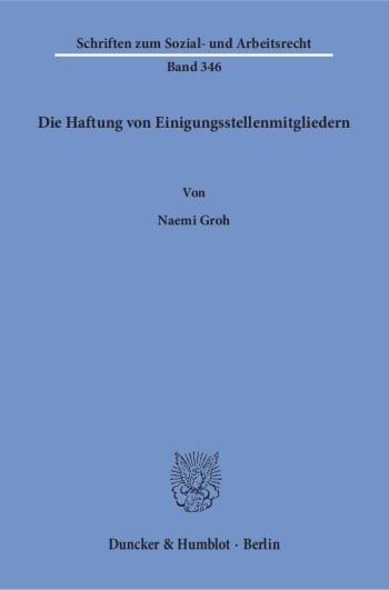 Cover: Die Haftung von Einigungsstellenmitgliedern