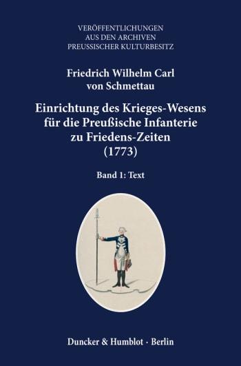 Cover: Einrichtung des Krieges-Wesens für die Preußische Infanterie zu Friedens-Zeiten (1773)