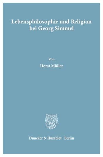 Cover: Lebensphilosophie und Religion bei Georg Simmel