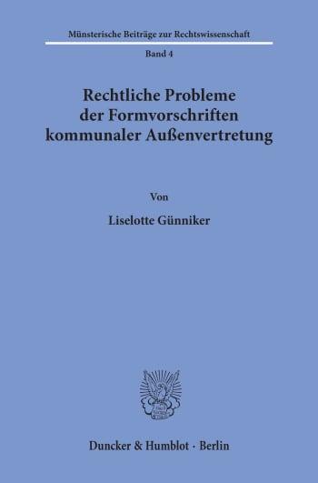 Cover: Rechtliche Probleme der Formvorschriften kommunaler Außenvertretung