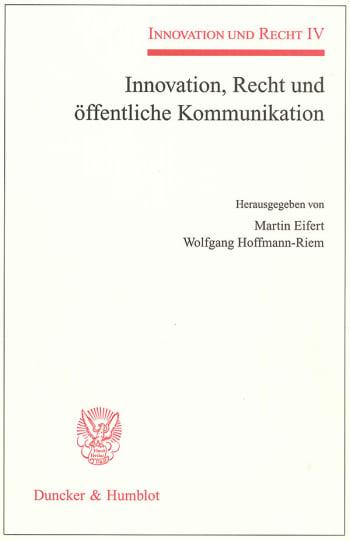 Cover: Innovation, Recht und öffentliche Kommunikation