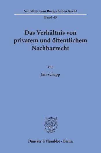 Cover: Das Verhältnis von privatem und öffentlichem Nachbarrecht