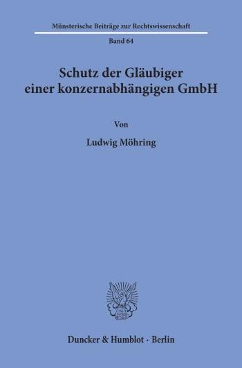 Cover: Schutz der Gläubiger einer konzernabhängigen GmbH