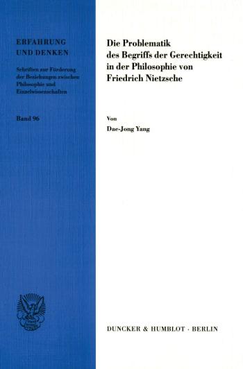 Cover: Die Problematik des Begriffs der Gerechtigkeit in der Philosophie von Friedrich Nietzsche