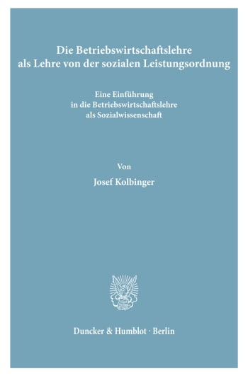 Cover: Die Betriebswirtschaftslehre als Lehre von der sozialen Leistungsordnung