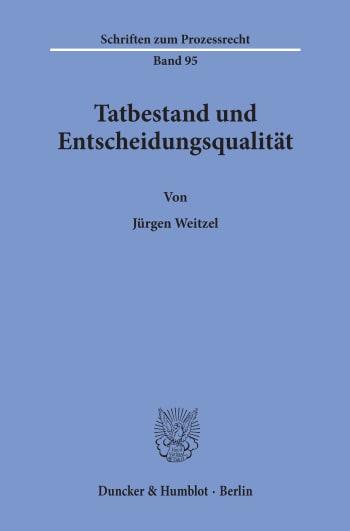 Cover: Tatbestand und Entscheidungsqualität