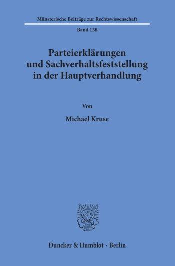 Cover: Parteierklärungen und Sachverhaltsfeststellung in der Hauptverhandlung