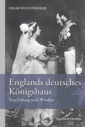 Cover: Englands deutsches Königshaus