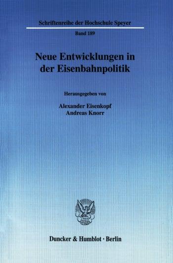 Cover: Neue Entwicklungen in der Eisenbahnpolitik