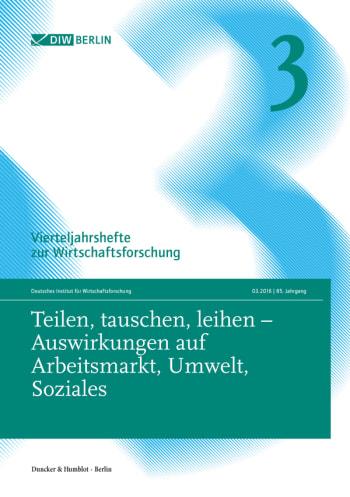 Cover: Teilen, tauschen, leihen – Auswirkungen auf Arbeitsmarkt, Umwelt, Soziales