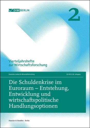 Cover: Die Schuldenkrise im Euroraum – Entstehung, Entwicklung und wirtschaftspolitische Handlungsoptionen
