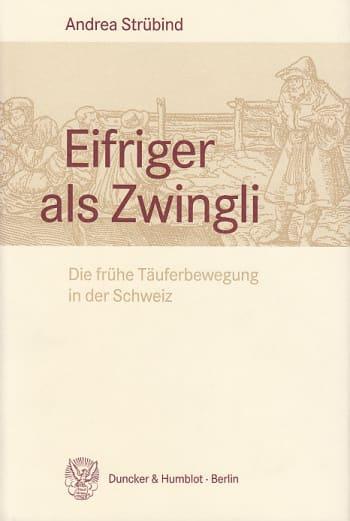 Cover: Eifriger als Zwingli