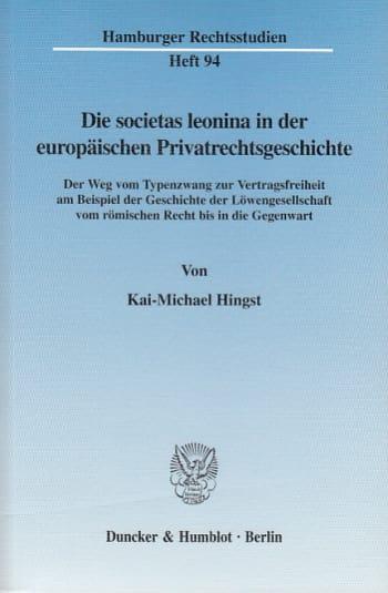 Cover: Die societas leonina in der europäischen Privatrechtsgeschichte