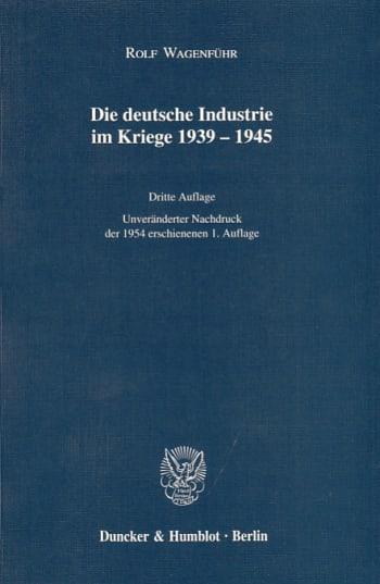 Cover: Die deutsche Industrie im Kriege 1939–1945