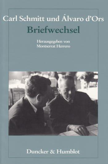 Cover: Carl Schmitt und Álvaro d'Ors: Briefwechsel