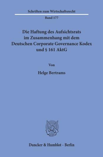 Cover: Die Haftung des Aufsichtsrats im Zusammenhang mit dem Deutschen Corporate Governance Kodex und § 161 AktG