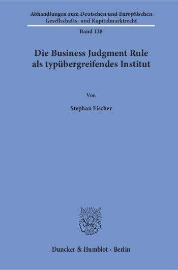 Cover: Die Business Judgment Rule als typübergreifendes Institut