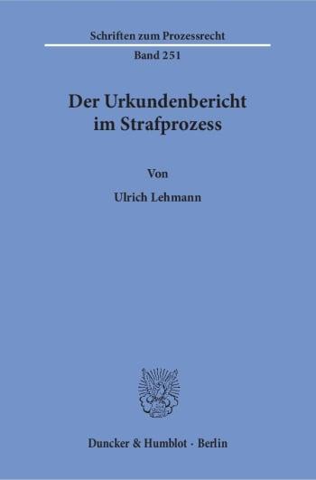 Cover: Der Urkundenbericht im Strafprozess