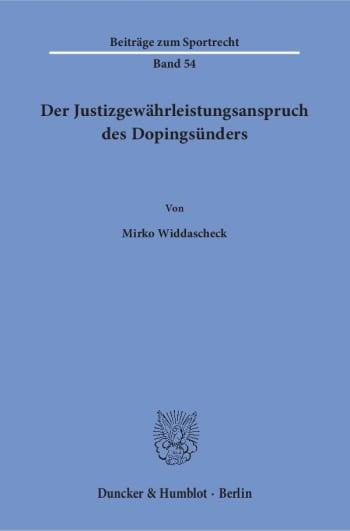 Cover: Der Justizgewährleistungsanspruch des Dopingsünders